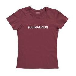 T-shirt femme bordeaux OUI MAIS NON