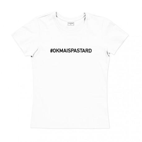 T-shirt femme blanc : OK MAIS PAS TARD